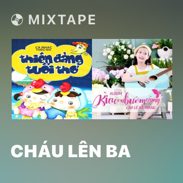 Mixtape Cháu Lên Ba - Various Artists