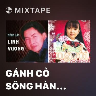 Mixtape Gánh Cỏ Sông Hàn (Trích Đoạn 2) - Various Artists