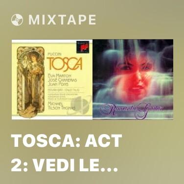 Mixtape Tosca: Act 2: Vedi Le Man Giunte -