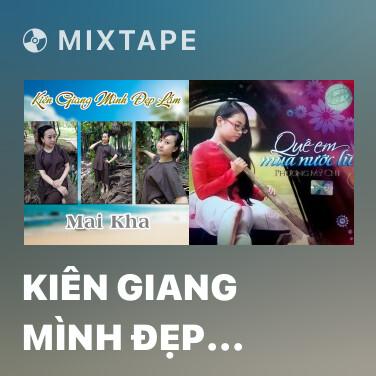Mixtape Kiên Giang Mình Đẹp Lắm - Various Artists