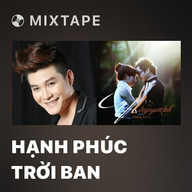 Mixtape Hạnh Phúc Trời Ban - Various Artists