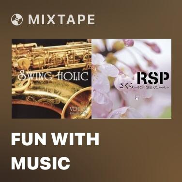 Mixtape Fun with music - Various Artists