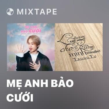 Mixtape Mẹ Anh Bảo Cưới - Various Artists