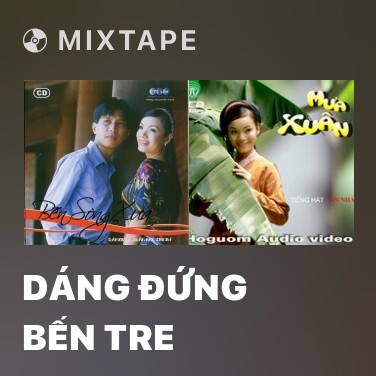 Mixtape Dáng Đứng Bến Tre - Various Artists