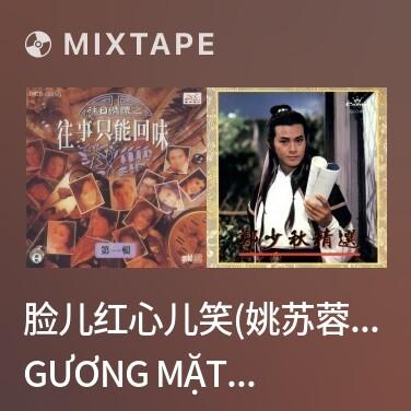 Mixtape 脸儿红心儿笑(姚苏蓉)/ Gương Mặt Cười Đỏ Ửng -