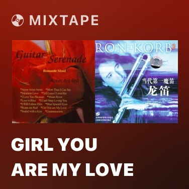 Mixtape Girl You Are My Love - Various Artists