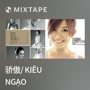 Mixtape 骄傲/ Kiêu Ngạo - Various Artists