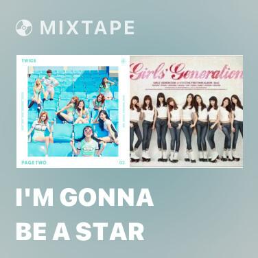 Mixtape I'm Gonna Be A Star - Various Artists