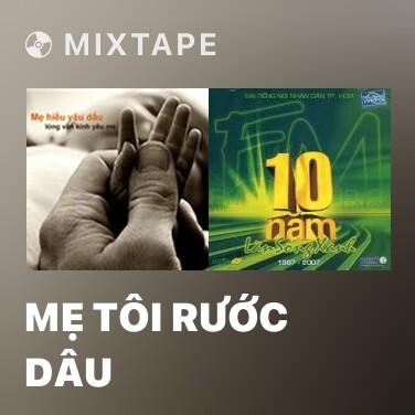 Mixtape Mẹ Tôi Rước Dâu - Various Artists