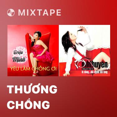 Mixtape Thương Chồng - Various Artists
