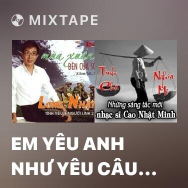 Mixtape Em Yêu Anh Như Yêu Câu Ví Dặm - Various Artists