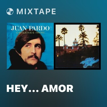 Mixtape Hey... Amor - Various Artists