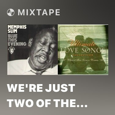 Mixtape We're Just Two Of The Same Old Kind - Various Artists