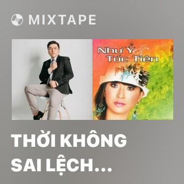 Mixtape Thời Không Sai Lệch (Remix) - Various Artists