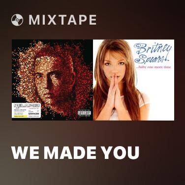 Mixtape We Made You - Various Artists
