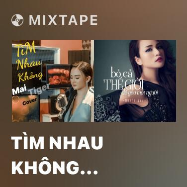 Mixtape Tìm Nhau Không (Cover) - Various Artists