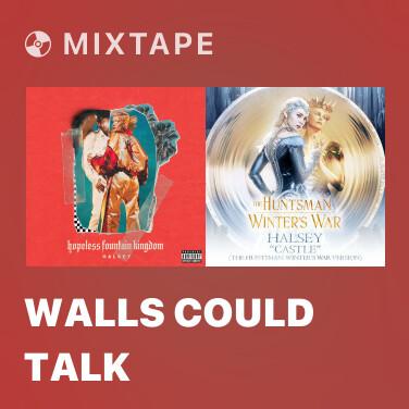 Mixtape Walls Could Talk -