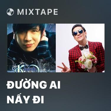 Mixtape Đường Ai Nấy Đi - Various Artists