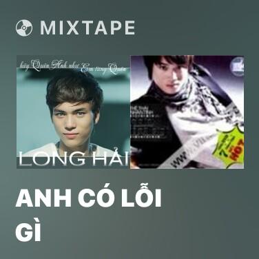Mixtape Anh Có Lỗi Gì - Various Artists
