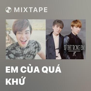 Mixtape Em Của Quá Khứ - Various Artists