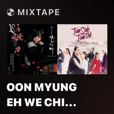 Mixtape Oon Myung Eh We Chi Da Bae Ki Sung Can -