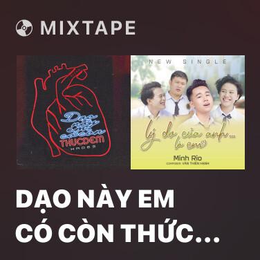 Mixtape Dạo Này Em Có Còn Thức Đêm - Various Artists