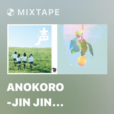 Mixtape Anokoro -Jin Jin Bao Zhuo Ni-