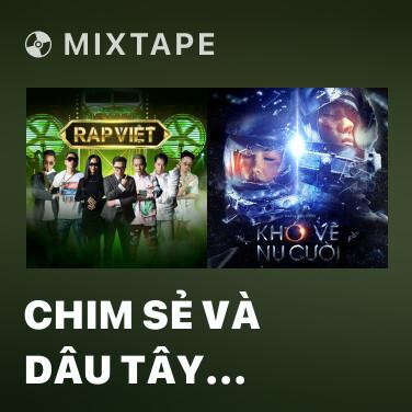 Mixtape Chim Sẻ Và Dâu Tây (feat. Dế Choắt & Wowy) - Various Artists