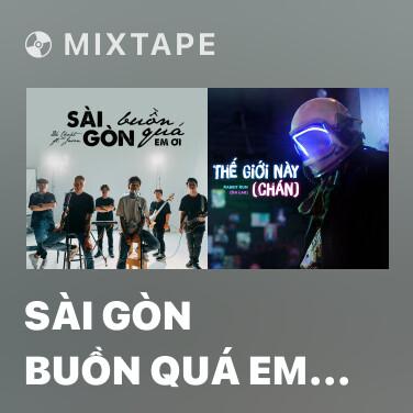 Mixtape Sài Gòn Buồn Quá Em Ơi (Jazzhop) - Various Artists