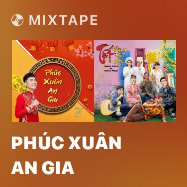 Mixtape Phúc Xuân An Gia - Various Artists
