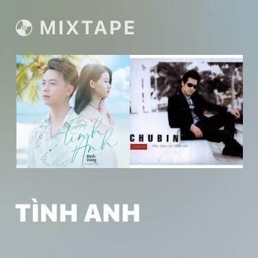 Mixtape Tình Anh - Various Artists