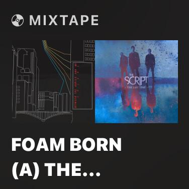 Mixtape Foam Born (A) The Backtrack