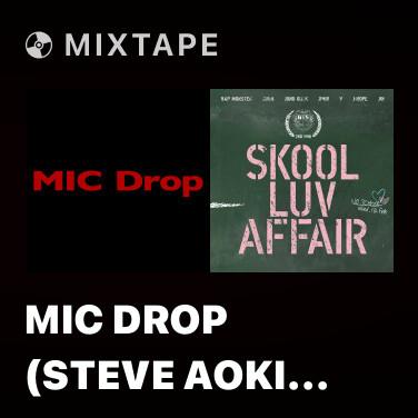 Mixtape MIC Drop (Steve Aoki Remix) - Various Artists