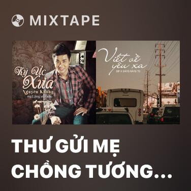 Mixtape Thư Gửi Mẹ Chồng Tương Lai (Ký Ức Xưa 5.1) - Various Artists