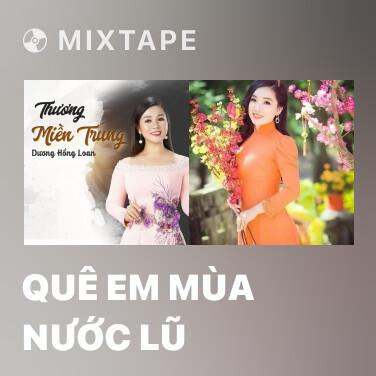 Mixtape Quê Em Mùa Nước Lũ - Various Artists