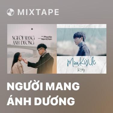 Mixtape Người Mang Ánh Dương - Various Artists