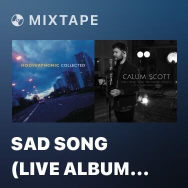 Mixtape Sad Song (Live Album Version) - Various Artists