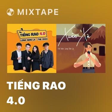 Mixtape Tiếng Rao 4.0 - Various Artists