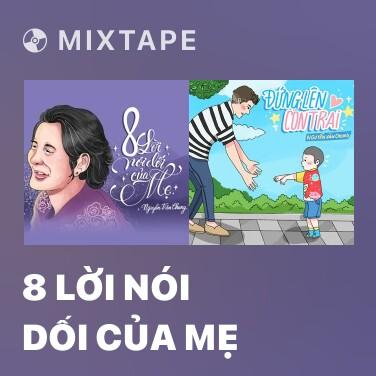 Mixtape 8 Lời Nói Dối Của Mẹ - Various Artists