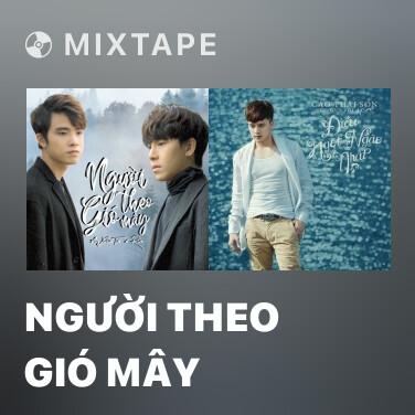 Mixtape Người Theo Gió Mây - Various Artists