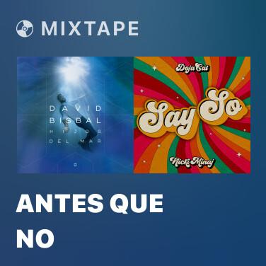 Mixtape Antes Que No - Various Artists