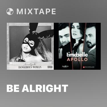 Mixtape Be Alright - Various Artists