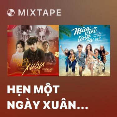 Mixtape Hẹn Một Ngày Xuân Mới - Various Artists