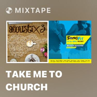 Mixtape Take Me To Church - Various Artists