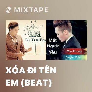 Mixtape Xóa Đi Tên Em (Beat) -