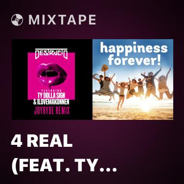 Mixtape 4 Real (feat. Ty Dolla $ign & iLoveMakonnen) (JOYRYDE Swurve Remix) - Various Artists