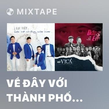 Mixtape Về Đây Với Thành Phố Tôi - Various Artists