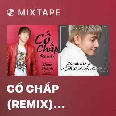 Mixtape Cố Chấp (Remix) (Beat) -