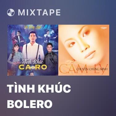 Mixtape Tình Khúc Bolero