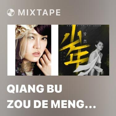 Mixtape Qiang Bu Zou De Meng Xiang - Various Artists